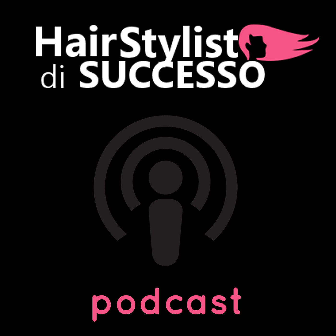 Hair Stylist di Successo Podcast